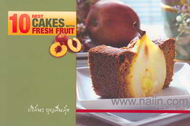 10 Best Cakes with Fresh Fruit