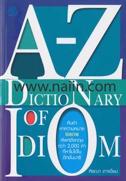 A - Z DICTIONARY OF IDIOM