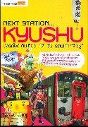 Next Station Kyushuนั่งรถไฟฯรอบเกาะคิวชู