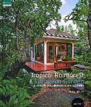 Tropical Rainforest & European Garden