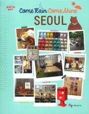 Come Rain Come Shine : Seoul