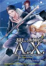 BLADE A.X. อภินิหารศาสตราสยบโลก ล.3