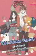 The Snow Queen ลิขิตรักวุ่นวาย ละลายหัวใ