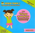 Brain Train 3 Things around us (วิทยาศาสตร์และสังคมฯ) (Age 4-6)