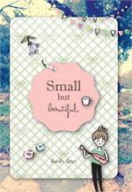 Small but beautiful เล็กๆ สวยๆ เดินชีวิต