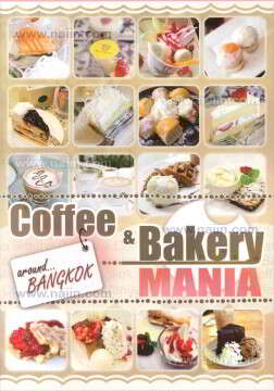 Coffee & Bakery Mania Around Bangkok