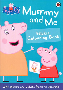 Peppa Pig: Mummy and Me Sticker Colourin