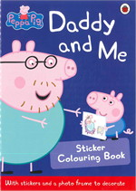 Peppa Pig: Daddy and Me Sticker Colouring Book