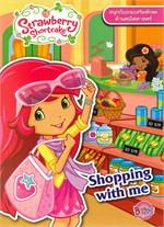 Strawberry Shortcake: Shopping with me