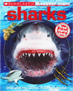 SCHOLASTIC DISCOVER MORE : SHARKS