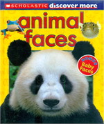 SCHOLASTIC DISCOVER MORE: ANIMAL FACES