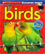 SCHOLASTIC DISCOVER MORE: BIRDS
