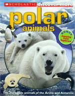SCHOLASTIC DISCOVER MORE: POLAR ANIMALS