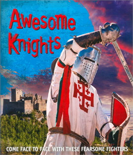 Fast Facts! Awesome Knights