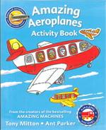 Amazing Machines Amazing Aeroplanes