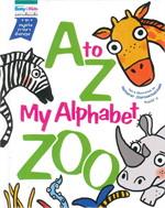 A to Z : My Alphabet Zoo