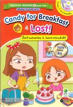 Candy for Breakfast & Lost : มื้อเช้าแสนอร่อย&หลงทางซะแล้วสิ!
