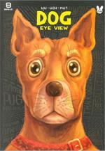 Dog Eye View (มุม มอง หมา)