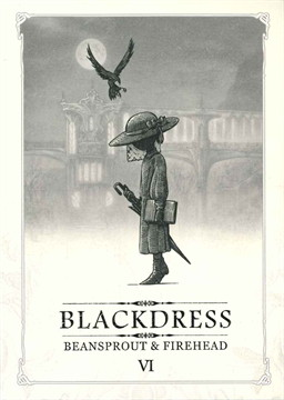BEANSPROUT & FIREHEAD BLACKDRESS VI (ถั่วงอกและหัวไฟ กับเรื่องราวของสุภาพสตรีชุดดำ)