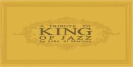 ATRIBUTE TO KING OFJAZZ byJohnDiMartino