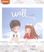 wall เธอ ฉัน และสิ่งที่กั้นระหว่างเรา
