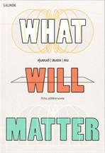 WHAT WILL MATTER หุ่นยนต์ / สมอง / คน