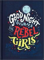 Good Night Stories for Rebel Girls : 100 เรื่องเล่าของผู้หญิงเปลี่ยนโลก เล่ม 1