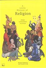 ศาสนา : ประวัติศาสตร์ศรัทธาแห่งมวลมนุษย์