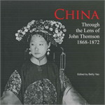CHINA Through the Lens of John Thomson 1868-1872