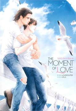 THE MOMENT OF LOVE จนกว่ารักจะทักทาย