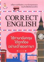 CORRECT ENGLISH ใช้ภาษาอังกฤษได้ถูกต้องอย่างเจ้าของภาษา