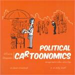 POLITICAL CARTOONOMICS เศรษฐศาสตร์การเมือง ฉบับการ์ตูน