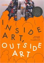 INSIDE ART, OUTSIDE ART ข้างนอก ข้างใน อะไร (แม่ง) ก็ศิลปะ
