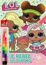 L.O.L. Surprise! : Lil Rebel Colouring + ดินสอสีต่อไส้