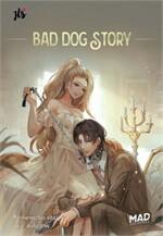 BAD DOG STORY ชุด MAD OVERDOSE