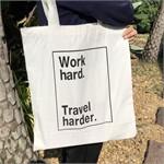 กระเป๋าผ้า Work hard Travel harder PN004