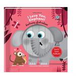 I Love You, Elephant! ฉันรักเธอ เจ้าช้างน้อย! (เรียนรู้ 2 ภาษา สนุกกับใบหน้าที่เปลี่ยนไป)