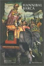 HANNIBAL BARCA ฮันนิบาล บาร์คา บุรุษผู้กล้าท้าอำนาจแห่งโรม