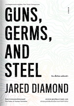 ปืน เชื้อโรค เหล็กกล้า กับชะตากรรมของสังคมมนุษย์ GUNS, GERMS, AND STEEL : The Fates of Human Societies