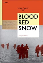 BLOOD RED SNOW สมรภูมิหิมะสีเลือด