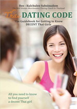 THAI Dating Code : The Guidebook for Getting to Know DECENT Thai Girls