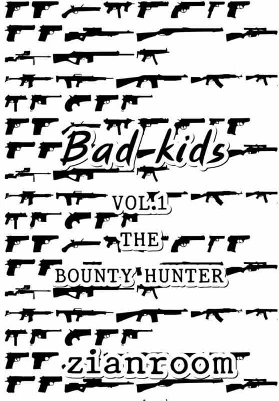 Bad Kids VOL.1 The Bounty Hunter
