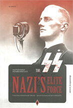 กองกำลังเอสเอส หน่วยพิฆาตแห่งนาซี THE SS NAZI''S ELITE FORCE
