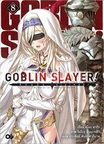 GOBLIN SLAYER! ก็อบลิน สเลเยอร์ เล่ม 8